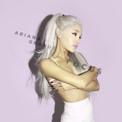Focus von Ariana Grande