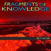 Fragments of Knowledge by Dj Overlead