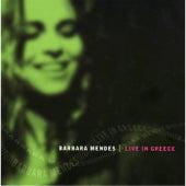 Live in Greece de Barbara Mendes