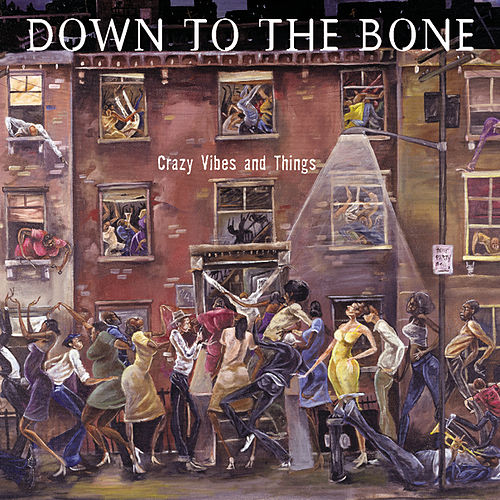 Crazy Vibes And Things by Down to the Bone