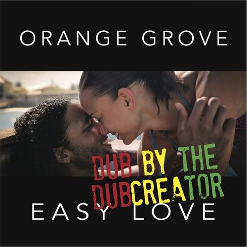 Easy Love (Dub Version) by Orange Grove