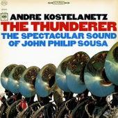 The Thunderer: The Spectacular Sound of John Philip Sousa de André Kostelanetz