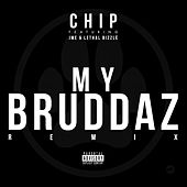My Bruddaz (Remix) by Chip
