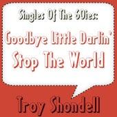 Goodbye Little Darlin' von Troy Shondell