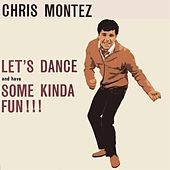 Let's Dance And Have Some Kinda Fun!!! by Chris Montez