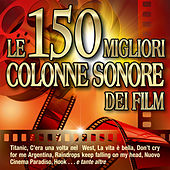 Le 150 migliori colonne sonore dei film - Titanic - C'era una volta nel West - La vita è bella - Don't cry for me Argentina - Raindrops keep falling on my head - Nuovo Cinema Paradiso - Hook von Various Artists