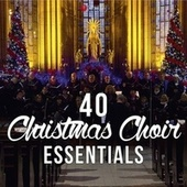 40 Christmas Choir Essentials by Various Artists