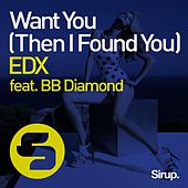 Want You (Then I Found You) von EDX