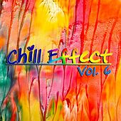 Chill Effect, Vol. 6 by Various Artists