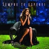 Sempre Te Esperei - Single von Lia Sophia