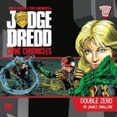 Crime Chronicles, 1-4: Double Zero (Unabridged) by Judge Dredd