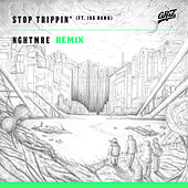 Stop Trippin' (feat. iDA Hawk) [NGHTMRE Remix] - Single by GRiZ