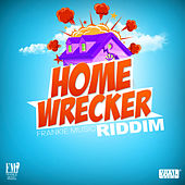 Homewrecker Riddim by Various Artists