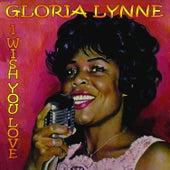 I Wish You Love by Gloria Lynne