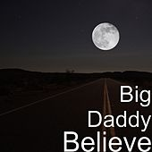 Believe de Big Daddy
