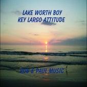 Lake Worth Boy / Key Largo Attitude by Rob