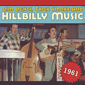 Dim Lights, Thick Smoke & Hillbilly Music 1961 von Various Artists