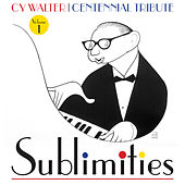 Cy Walter: Sublimities – Centennial Tribute, Vol. 1 by Various Artists