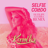 Selfie Colado (DJ Filipe Guerra Remix) von Karol Ka