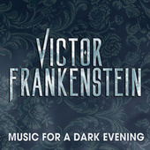 Victor Frankenstein (Music for a Dark Evening) de Various Artists