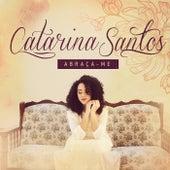 Abraça-Me de Catarina Santos