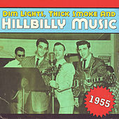 Dim Lights, Thick Smoke & Hillbilly Music 1955 von Various Artists