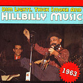 Dim Lights, Thick Smoke & Hillbilly Music 1963 von Various Artists