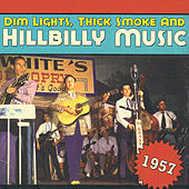 Dim Lights, Thick Smoke & Hillbilly Music 1957 von Various Artists
