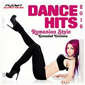 Dance Hits Romanian Style 2016. Extended Versions - EP by Various Artists