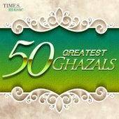 50 Greatest Ghazals by Various Artists