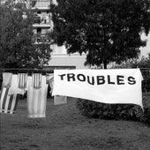 Troubles by Dexter