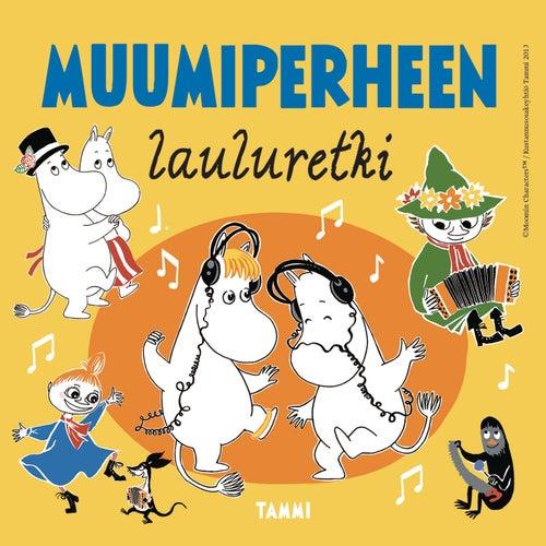 Muumiperheen lauluretki by Various Artists