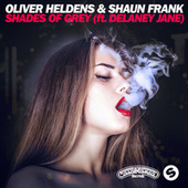 Shades Of Grey by Oliver Heldens