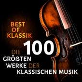 Best of Klassik - Die 100 größten Werke der klassischen Musik by Various Artists