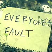 Everyone's Fault by Edgar Van de Wingard