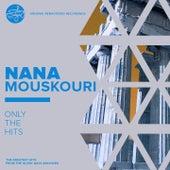 Only The Hits von Nana Mouskouri
