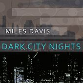 Dark City Nights by Miles Davis