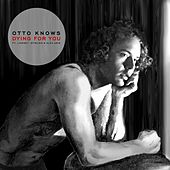 Dying For You de Otto Knows