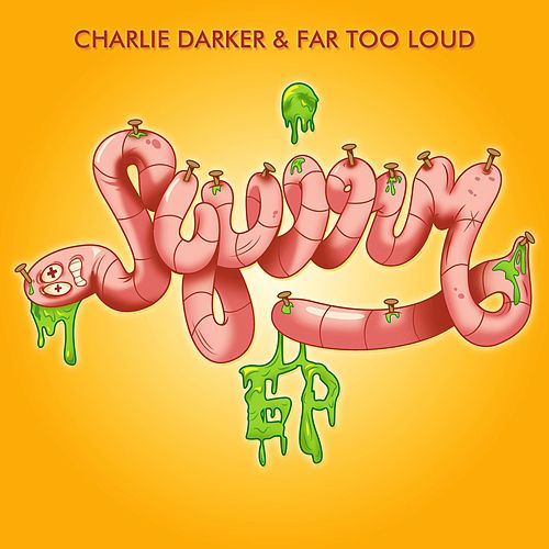 Squirm EP by Far Too Loud
