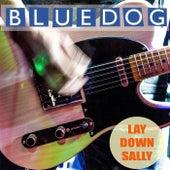 Lay Down Sally de Blue Dog