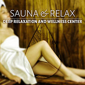 Sauna & Relax - Nature Sounds for Massage & Deep Relaxation and Wellness Center, Energy Healing Relaxing Spa Music for Sauna, Turkish Bath by S.P.A