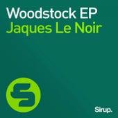 Woodstock EP by Jaques Le Noir