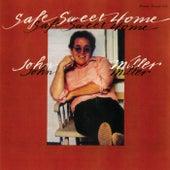 Safe Sweet Home by John Miller