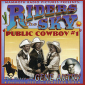Public Cowboy #1: The Music Of Gene Autry by Riders In The Sky