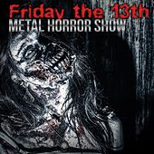 Friday the 13th: Metal Horror Show by Various Artists