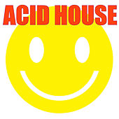 Acid House by Various Artists