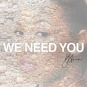 We Need You by Y'Anna
