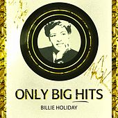 Only Big Hits by Billie Holiday