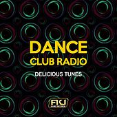 Dance Club Radio (Delicious Tunes) by Various Artists