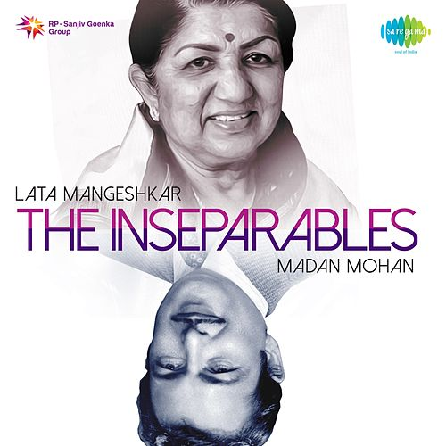 The Inseparables: Lata Mangeshkar and Madan Mohan by Lata Mangeshkar